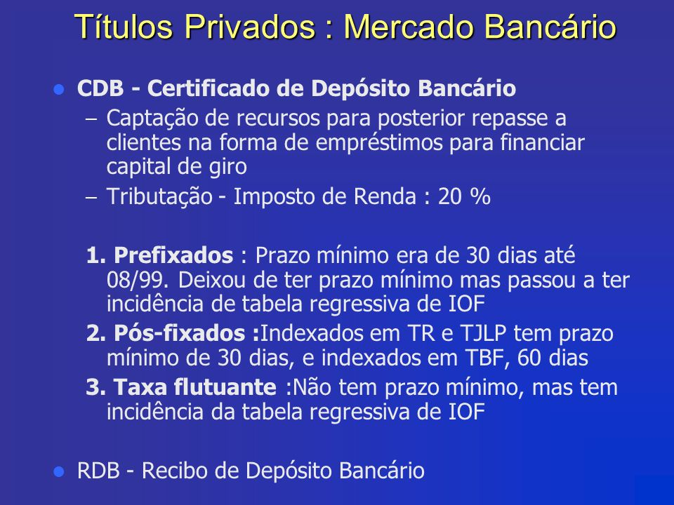 Títulos Privados : Mercado Bancário