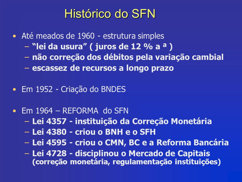 Histórico do SFN Até meados de 1960 - estrutura simples