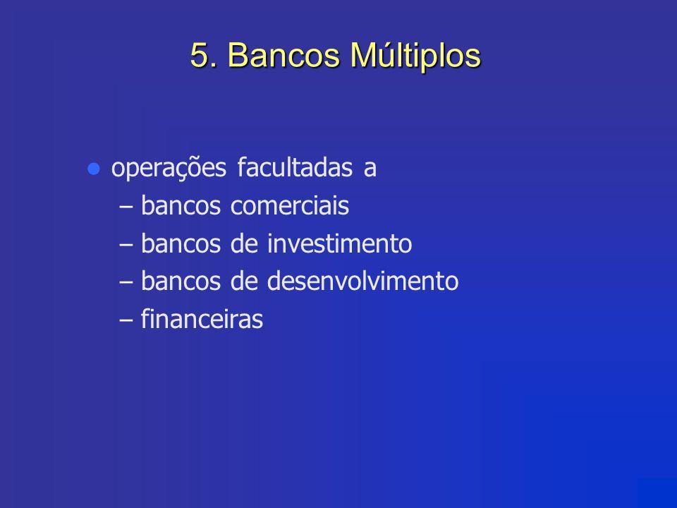5. Bancos Múltiplos operações facultadas a bancos comerciais