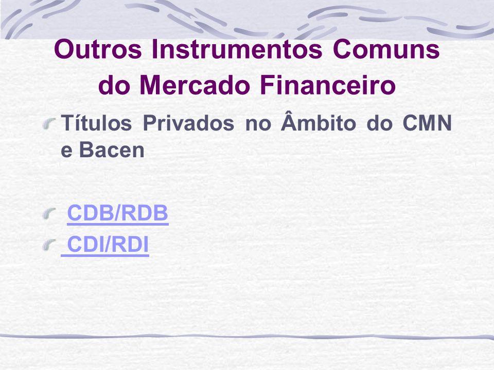 Outros Instrumentos Comuns do Mercado Financeiro