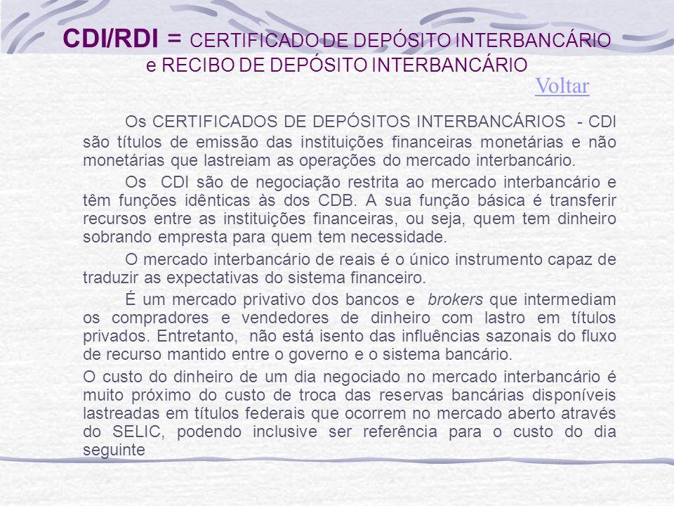 CDI/RDI = CERTIFICADO DE DEPÓSITO INTERBANCÁRIO e RECIBO DE DEPÓSITO INTERBANCÁRIO