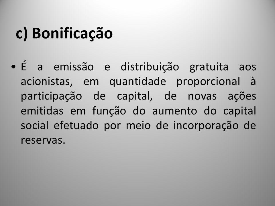 c) Bonificação