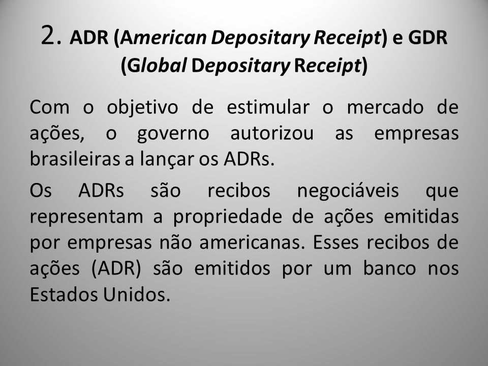 2. ADR (American Depositary Receipt) e GDR (Global Depositary Receipt)