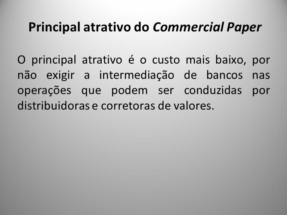 Principal atrativo do Commercial Paper