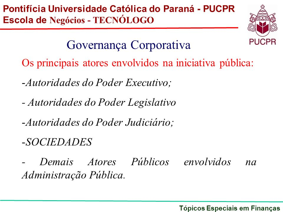 Os principais atores envolvidos na iniciativa pública: