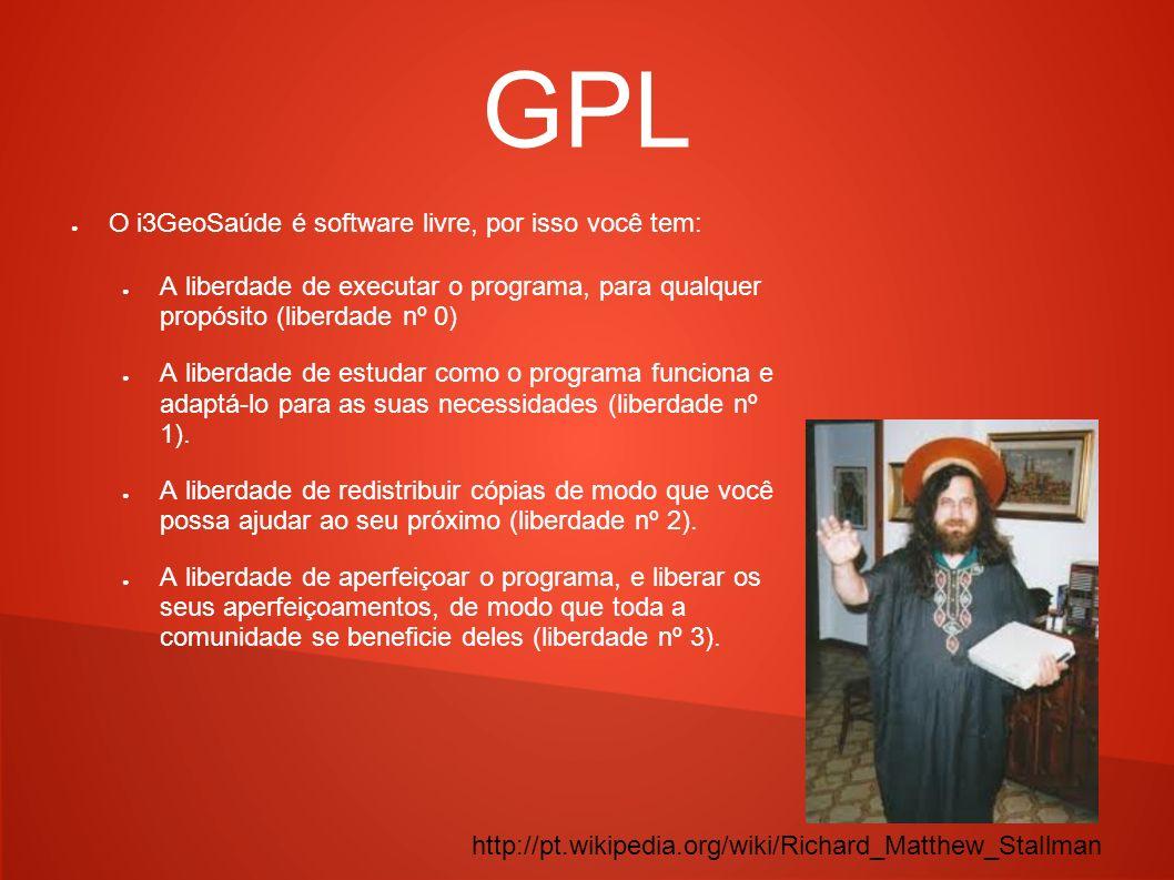 GPL O i3GeoSaúde é software livre, por isso você tem: A liberdade de executar o programa, para qualquer propósito (liberdade nº 0)