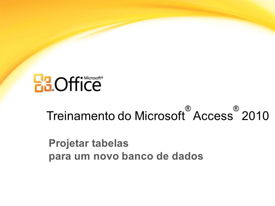 Treinamento do Microsoft® Access® 2010