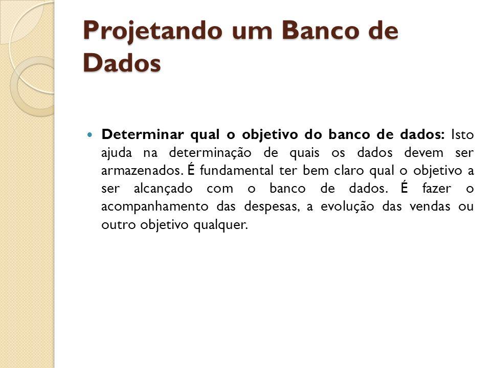 Projetando um Banco de Dados