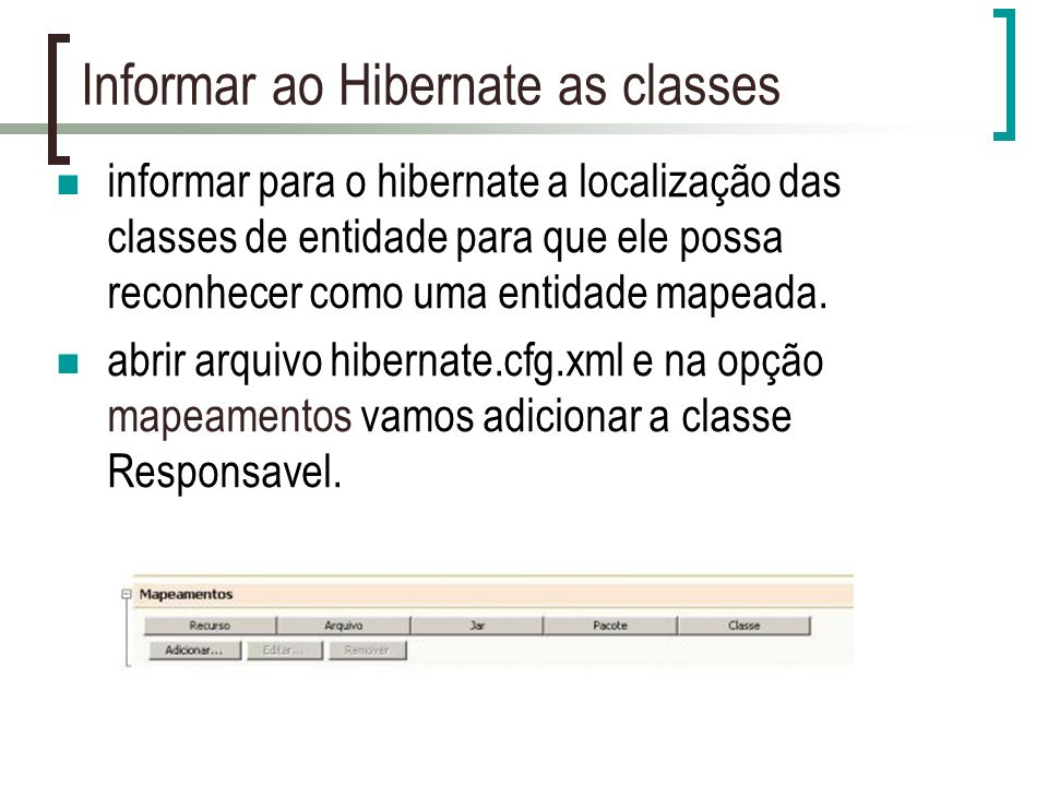 Informar ao Hibernate as classes