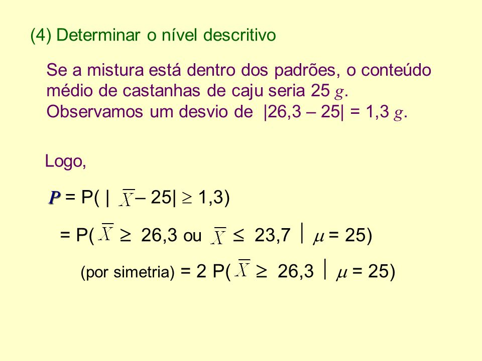 (4) Determinar o nível descritivo