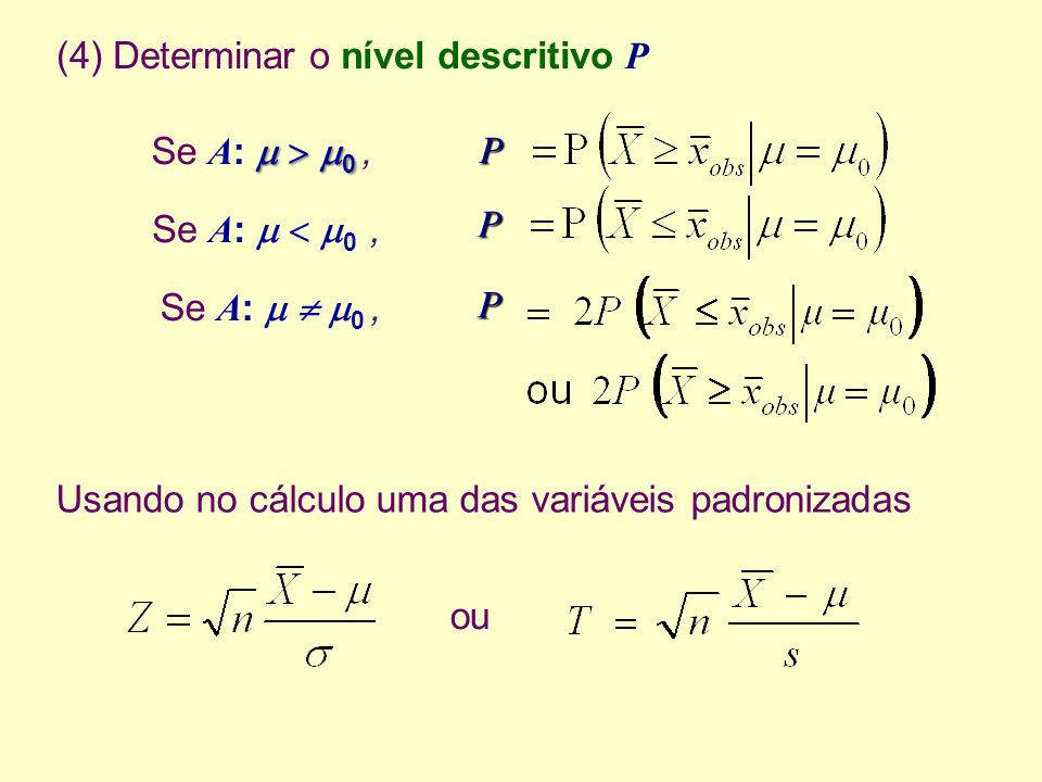 (4) Determinar o nível descritivo P