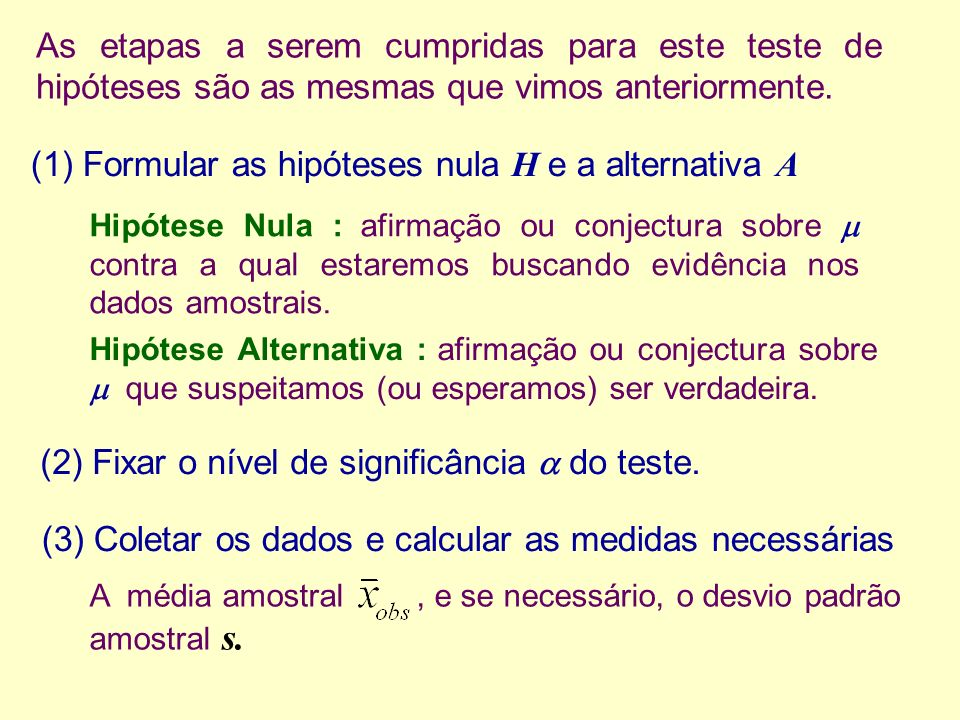 (1) Formular as hipóteses nula H e a alternativa A