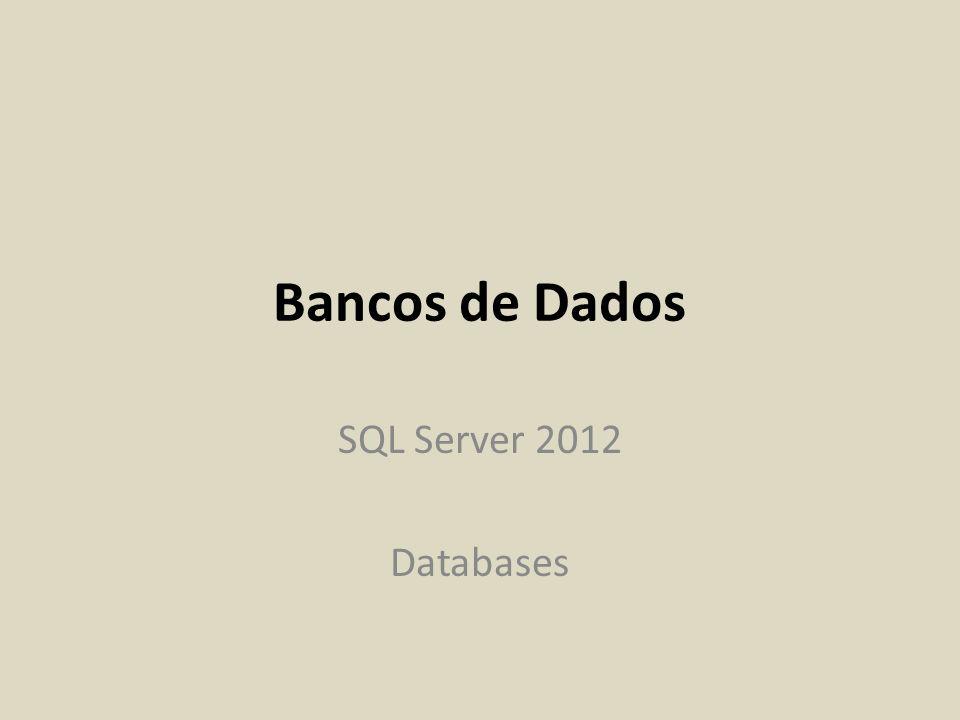 Bancos de Dados SQL Server 2012 Databases
