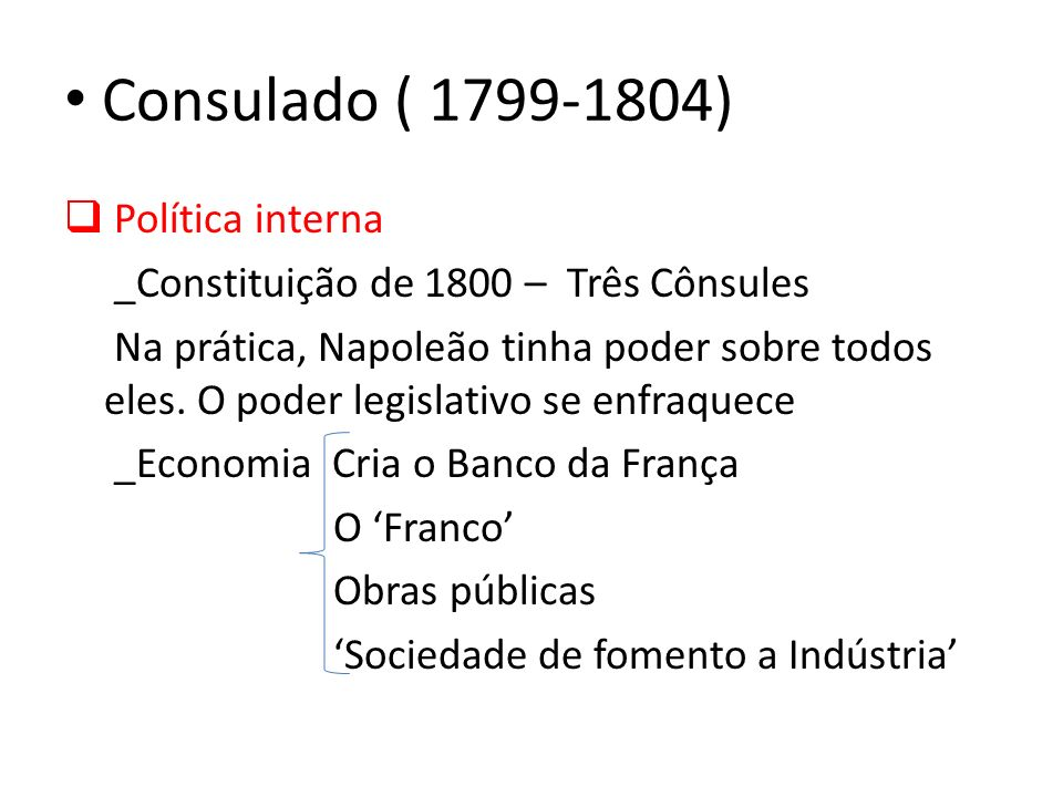 Consulado ( 1799-1804) Política interna