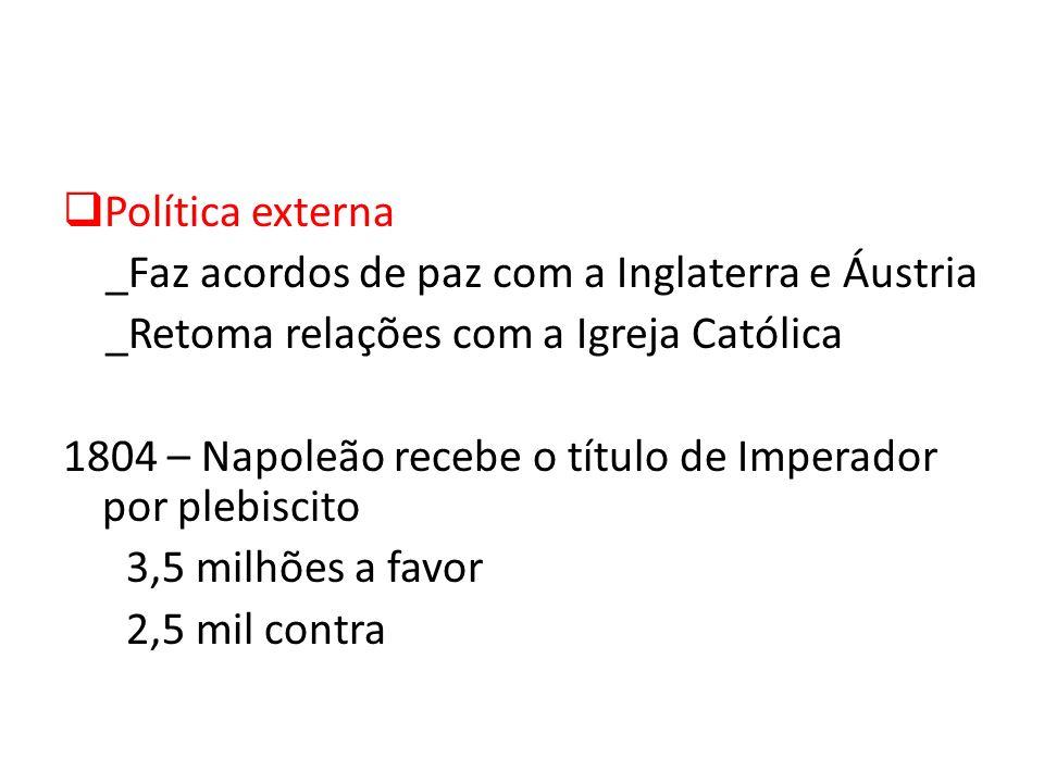 Política externa _Faz acordos de paz com a Inglaterra e Áustria. _Retoma relações com a Igreja Católica.