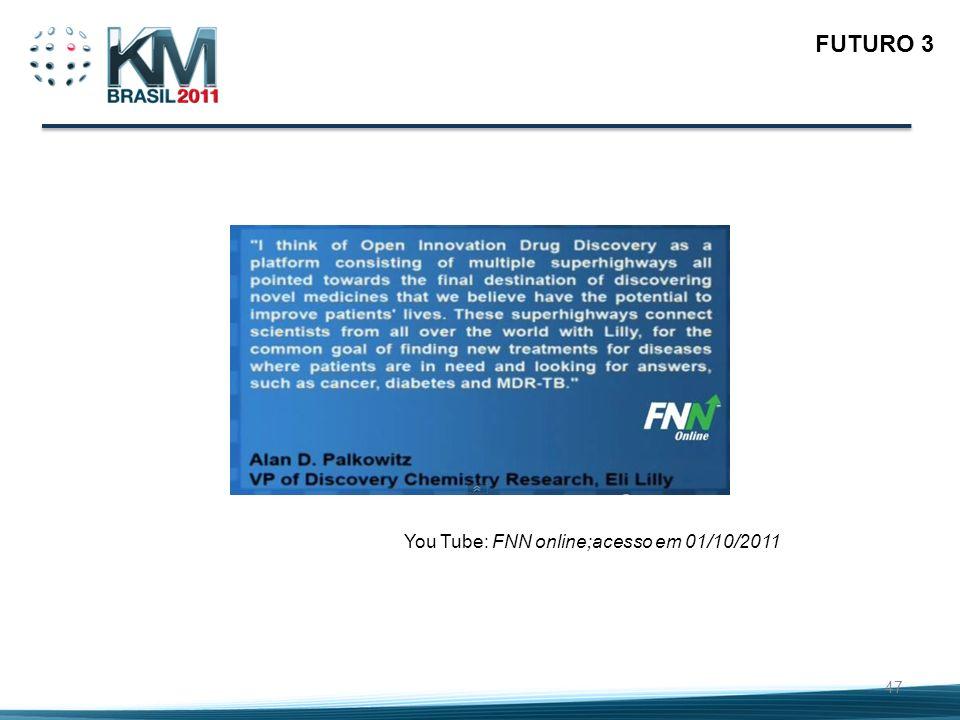 FUTURO 3 You Tube: FNN online;acesso em 01/10/2011