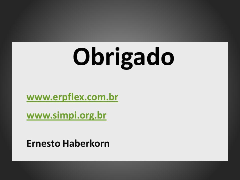 Obrigado www.erpflex.com.br www.simpi.org.br Ernesto Haberkorn