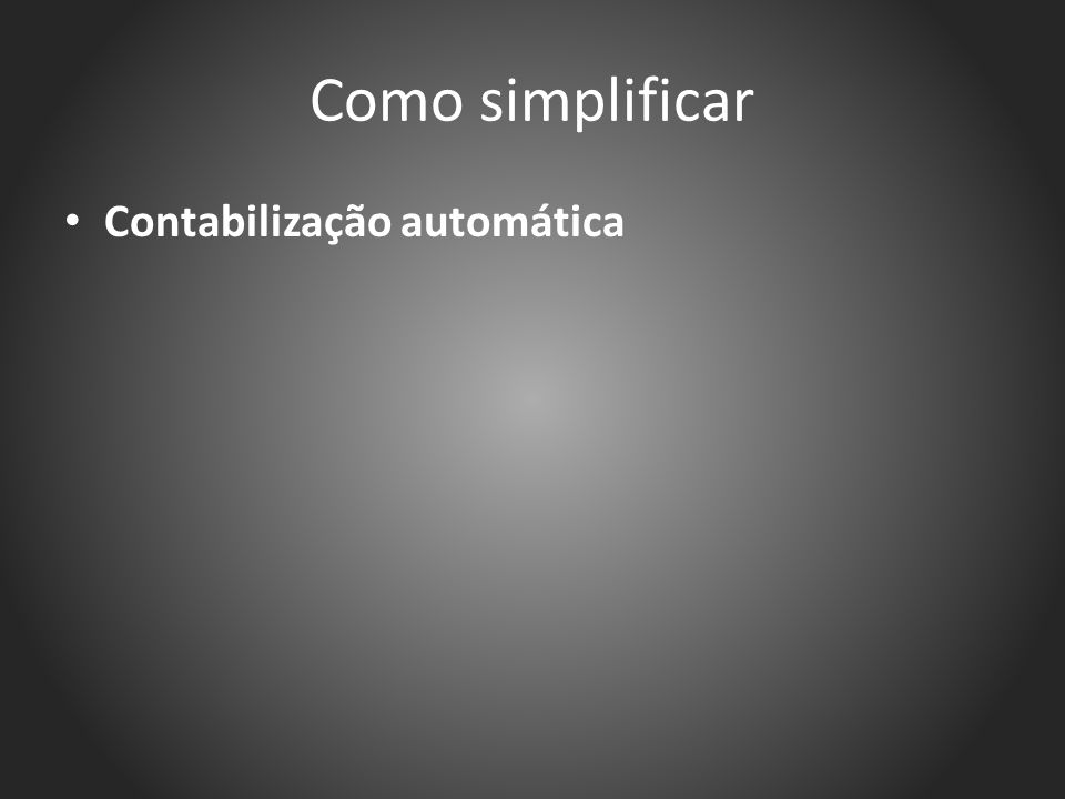 Como simplificar Contabilização automática