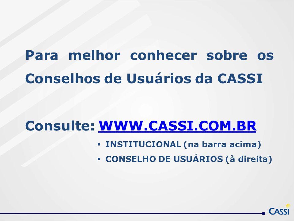 Para melhor conhecer sobre os Conselhos de Usuários da CASSI