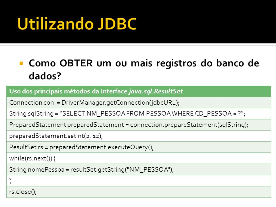 Utilizando JDBC Como OBTER um ou mais registros do banco de dados