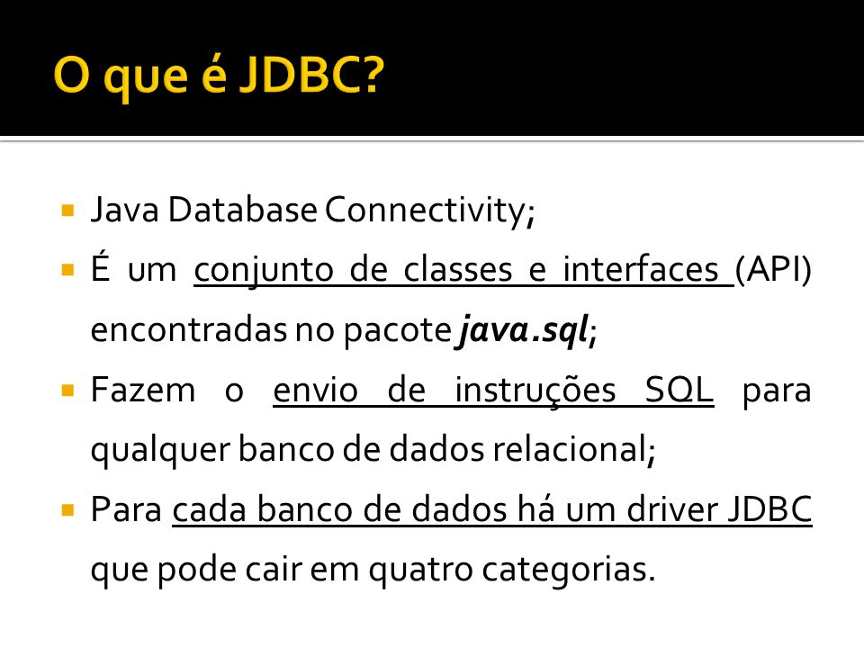 O que é JDBC Java Database Connectivity;