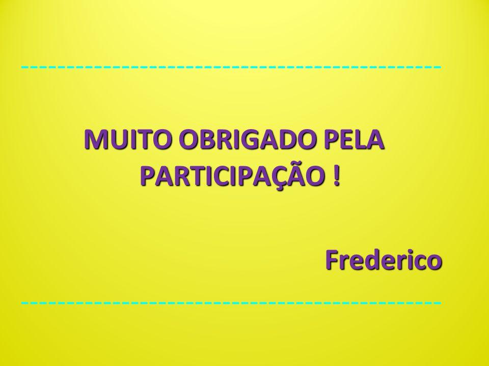 MUITO OBRIGADO PELA PARTICIPAÇÃO !