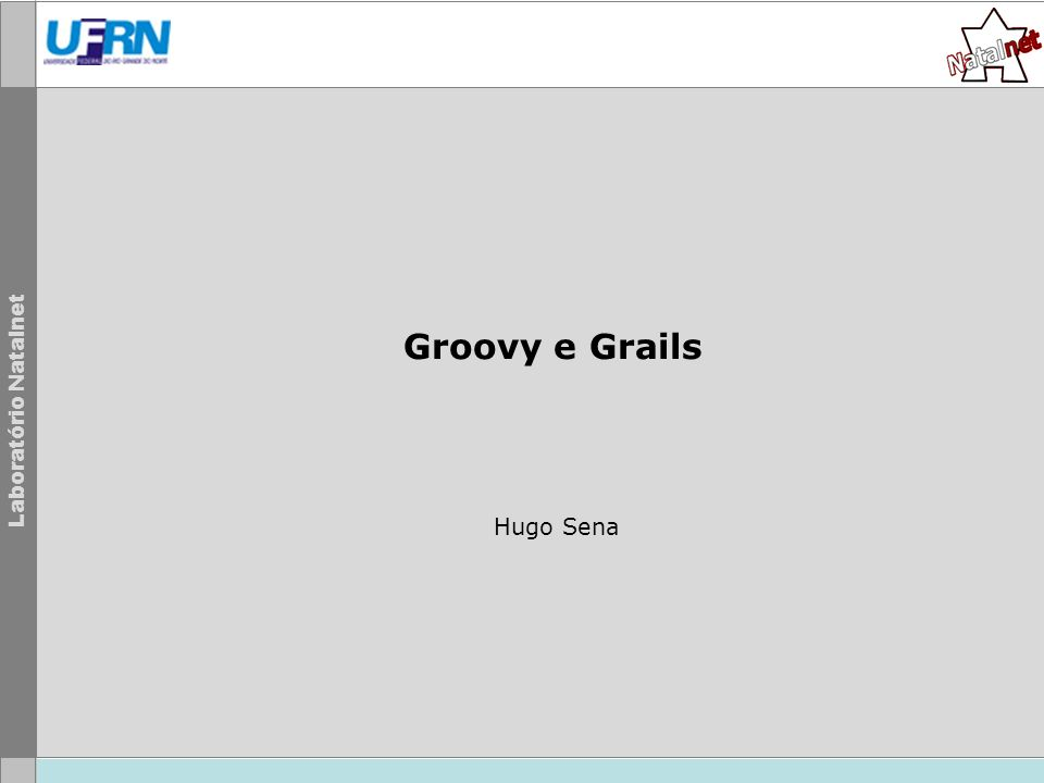 Groovy e Grails Hugo Sena