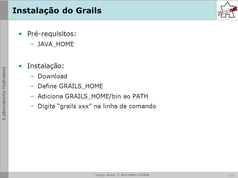 Instalação do Grails Pré-requisitos: Instalação: JAVA_HOME Download