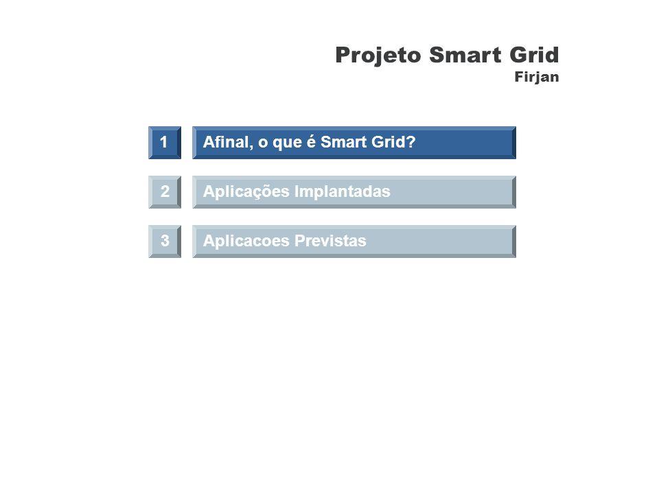 Projeto Smart Grid 1 Afinal, o que é Smart Grid 2