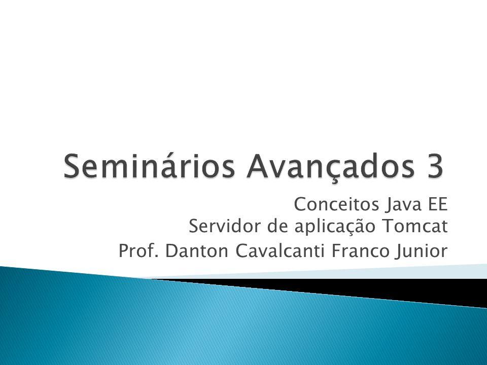 Seminários Avançados 3 Conceitos Java EE Servidor de aplicação Tomcat