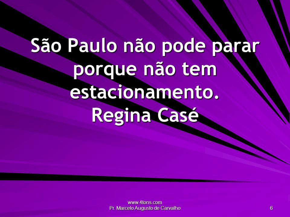 São Paulo não pode parar porque não tem estacionamento. Regina Casé