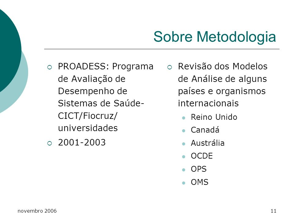 Sobre Metodologia PROADESS: Programa de Avaliação de Desempenho de Sistemas de Saúde- CICT/Fiocruz/ universidades.