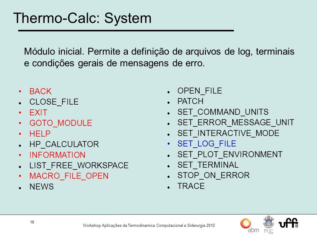 Thermo-Calc: System Módulo inicial. Permite a definição de arquivos de log, terminais e condições gerais de mensagens de erro.