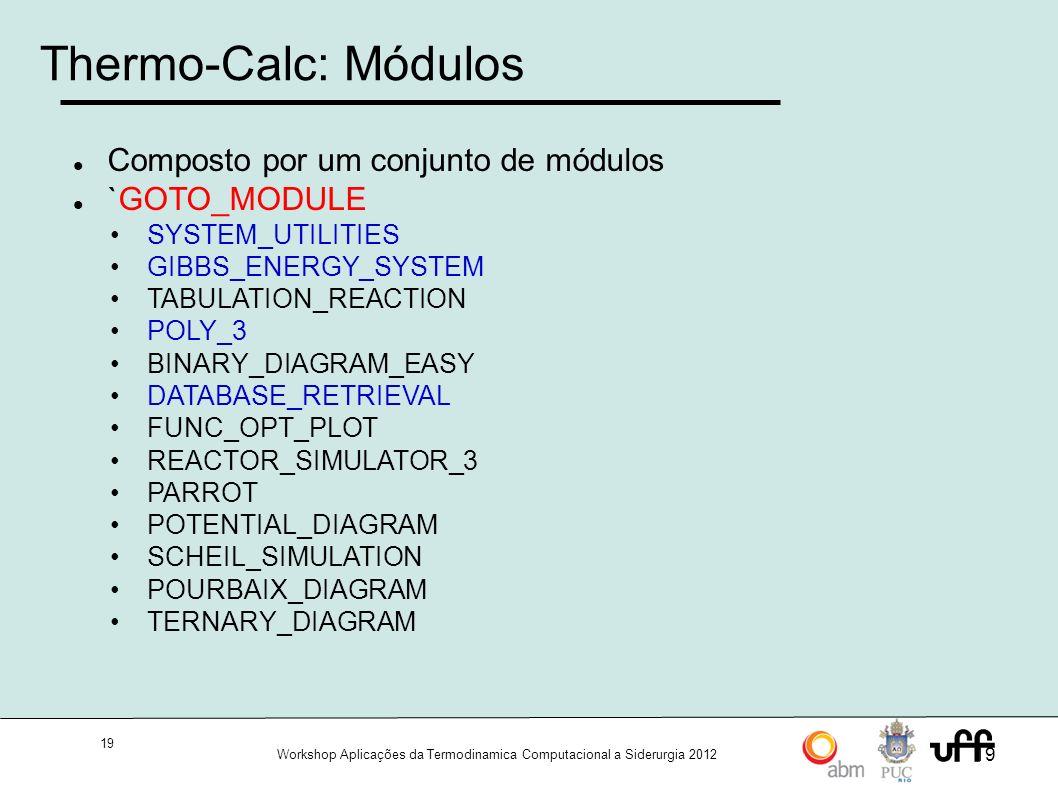 Thermo-Calc: Módulos Composto por um conjunto de módulos `GOTO_MODULE
