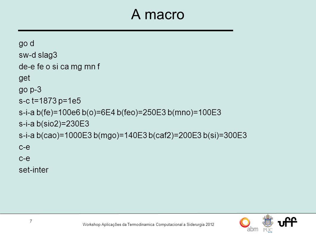 A macro go d sw-d slag3 de-e fe o si ca mg mn f get go p-3