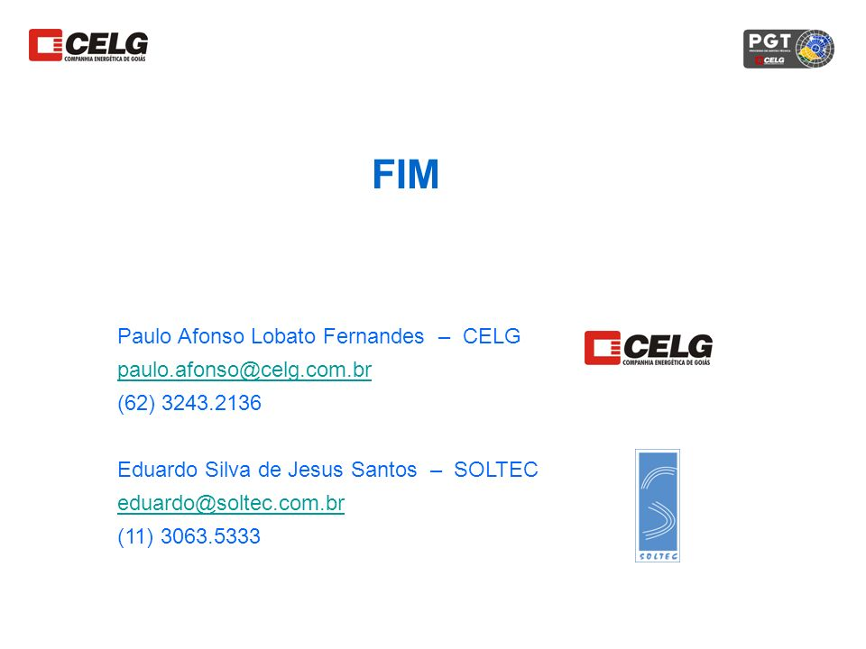 FIM Paulo Afonso Lobato Fernandes – CELG paulo.afonso@celg.com.br