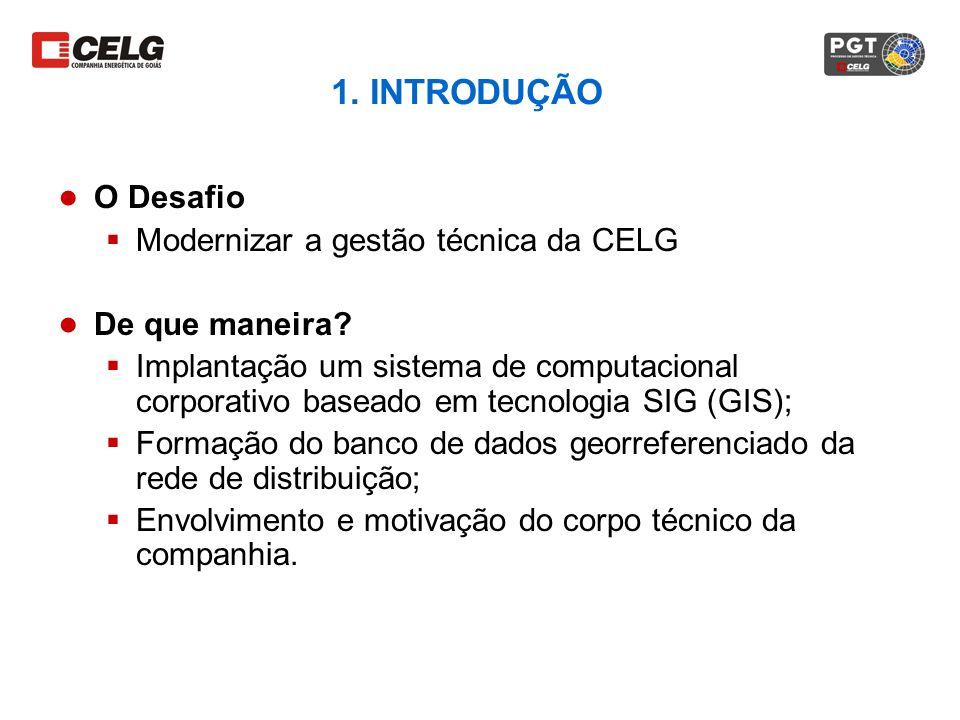 1. INTRODUÇÃO O Desafio Modernizar a gestão técnica da CELG