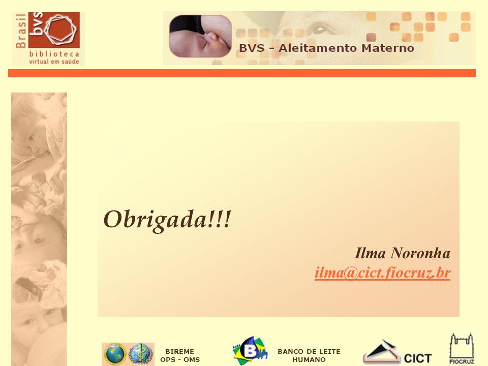 Obrigada!!! Ilma Noronha ilma@cict.fiocruz.br
