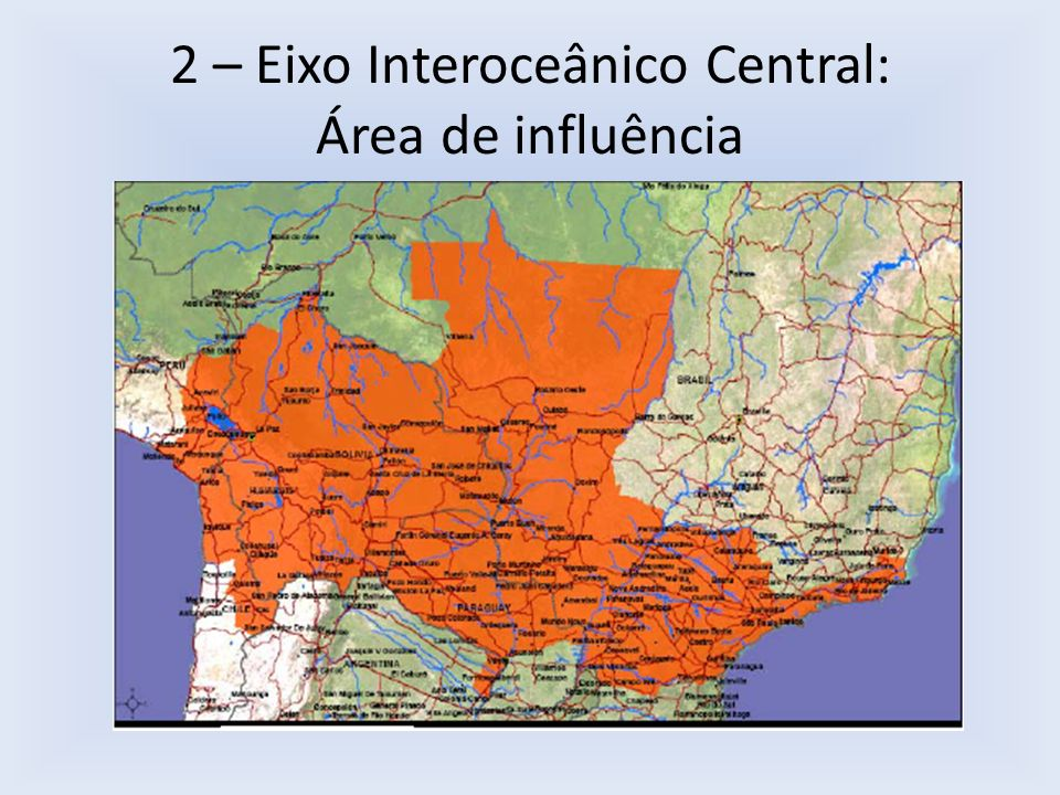 2 – Eixo Interoceânico Central: Área de influência