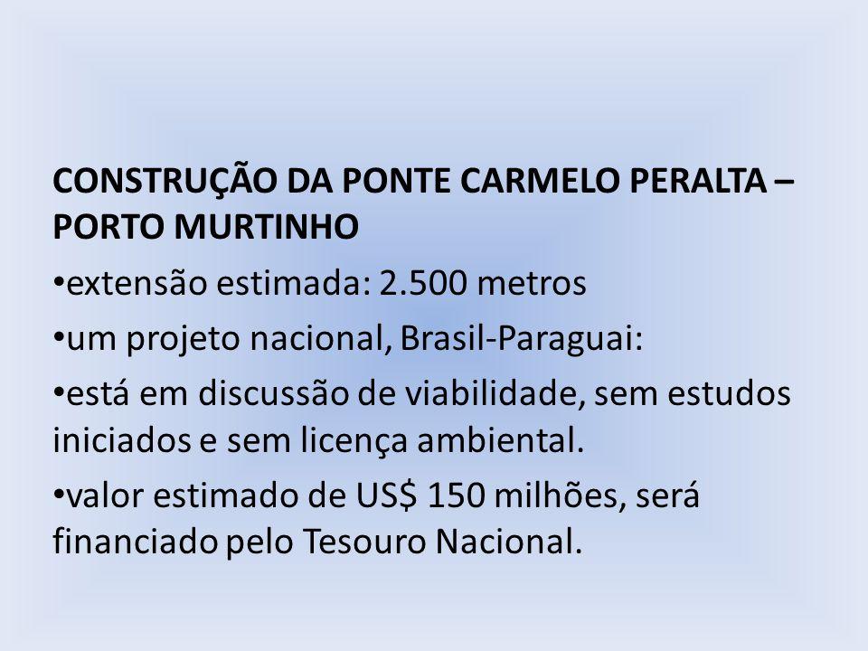 CONSTRUÇÃO DA PONTE CARMELO PERALTA – PORTO MURTINHO