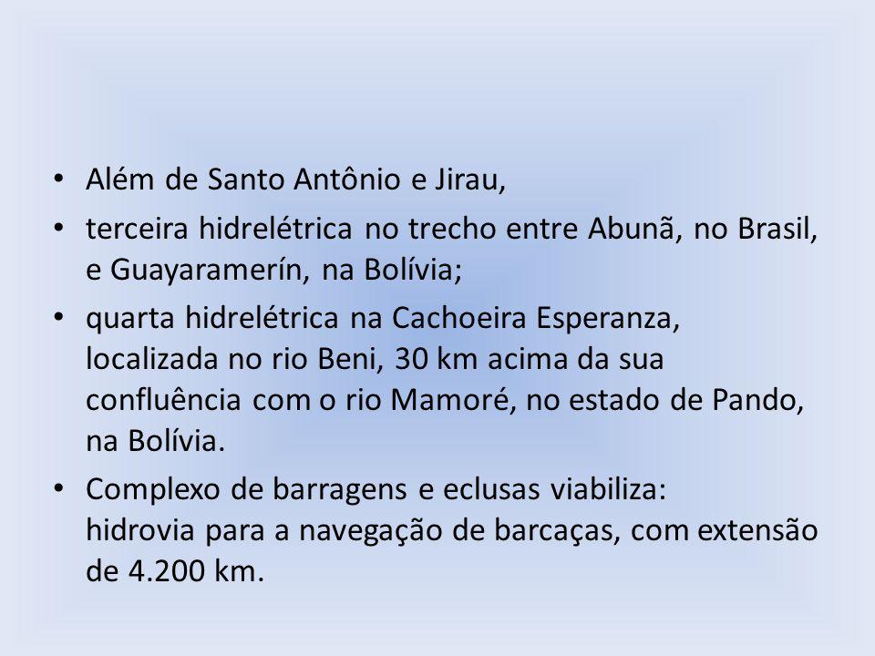 Além de Santo Antônio e Jirau,