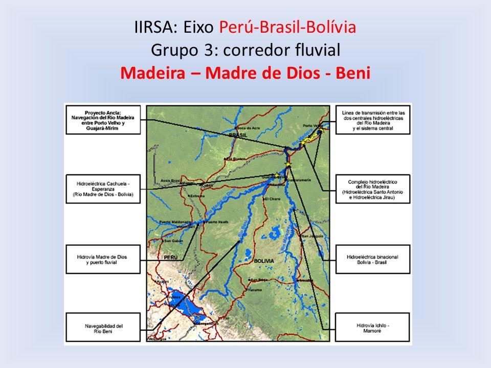 IIRSA: Eixo Perú-Brasil-Bolívia Grupo 3: corredor fluvial Madeira – Madre de Dios - Beni