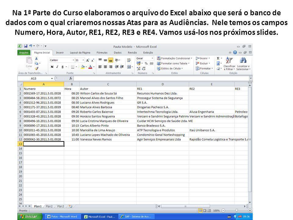 Na 1ª Parte do Curso elaboramos o arquivo do Excel abaixo que será o banco de dados com o qual criaremos nossas Atas para as Audiências.