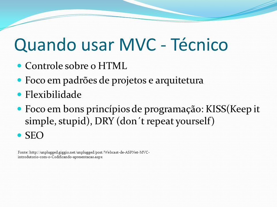 Quando usar MVC - Técnico
