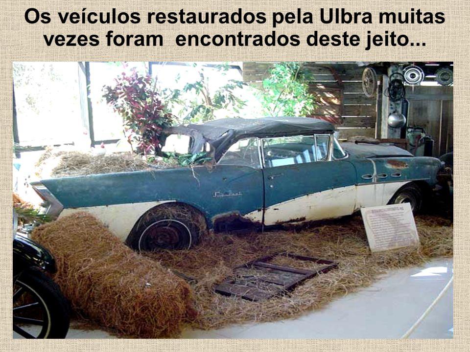 Os veículos restaurados pela Ulbra muitas vezes foram encontrados deste jeito...