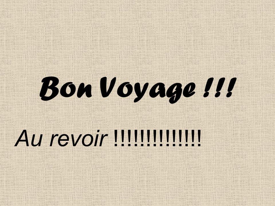 Bon Voyage !!! Au revoir !!!!!!!!!!!!!!