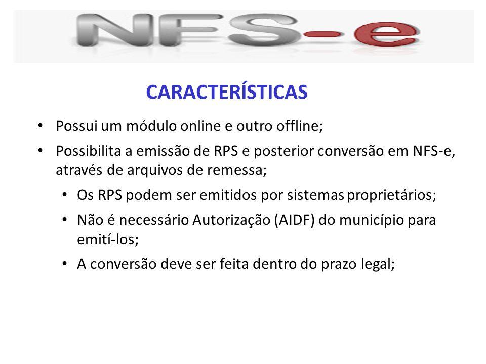 CARACTERÍSTICAS Possui um módulo online e outro offline;