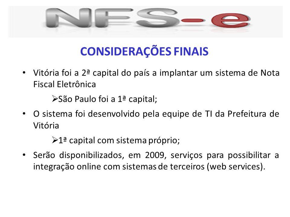 CONSIDERAÇÕES FINAIS Vitória foi a 2ª capital do país a implantar um sistema de Nota Fiscal Eletrônica.