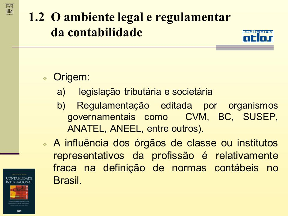 1.2 O ambiente legal e regulamentar da contabilidade