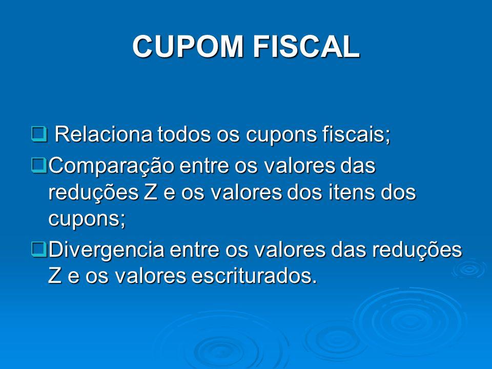 CUPOM FISCAL Relaciona todos os cupons fiscais;